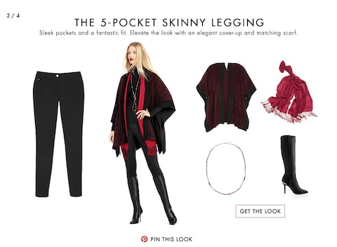 The 5-pocket Skinny Legging | Sleek pockets and a fantastic fit. Elevate the look with an elegant cover-up and matching scarf.