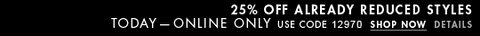 25% Off Markdowns | Shop Now | Details