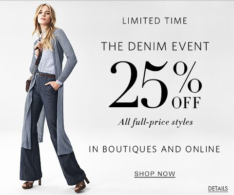 The Denim Event - 25% off all full-price styles | Shop Now