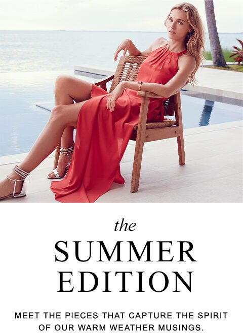 The Summer Edition | Meet the pieces that capture the spirit of our warm weather musings