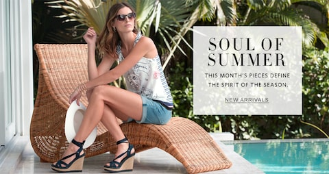 Soul of Summer | This month`s pieces define the spirit of the season. | New Arrivals