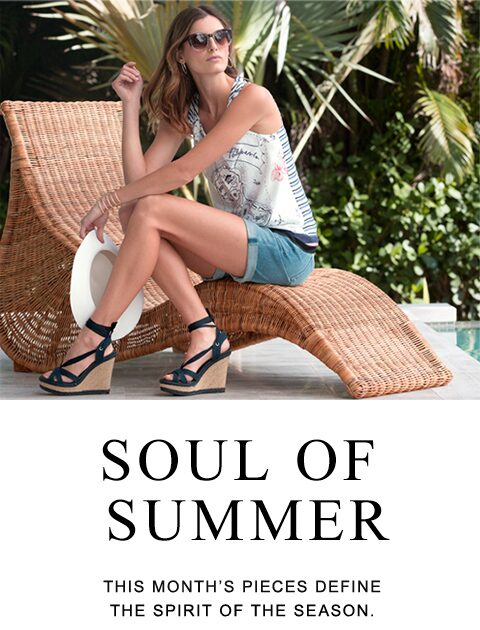 Soul of Summer | This month's pieces define the spirit of the season.