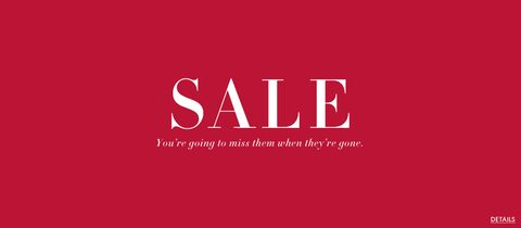 Sale.  You're going to miss them when they're gone. Details.
