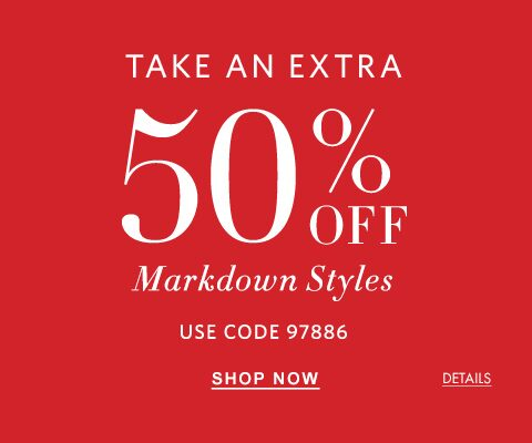 Take an Extra 50 percent off Markdown Styles.  Use Code 97886.