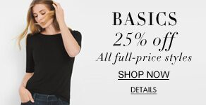 Basics. 25% all full-price style. Shop now.