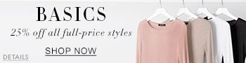 basics 25% off all full-price styles | Shop now