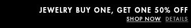 Jewelwry buy one get one 50 Percent OFF. Shop now. Details
