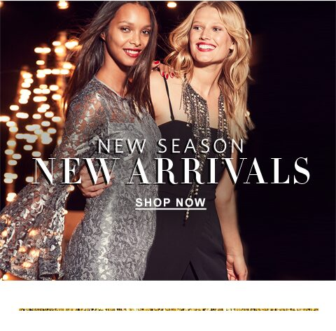 New season new arrivals. Shop now
