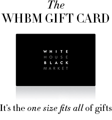 The WHBM gift card. It's the one size fits all of gifts.