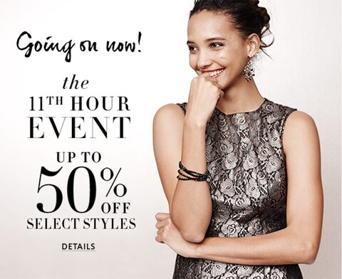 going on now. the 11th hour event up to 50% off select styles. Details