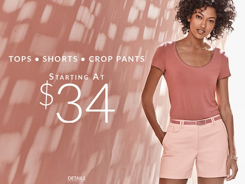 Tops • Shorts • Crop Pants. Starting At $34.00