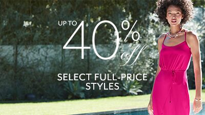 up to 40pct Off select full price styles