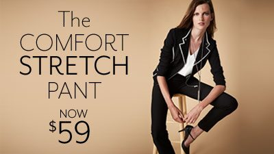The comfort stretch pant now $59