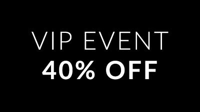 VIP Event 40% Off