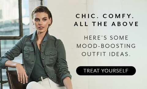 Chic. Comfy. All The Above. Here's Some Mood-Boosting Outfit Ideas. Treat Yourself