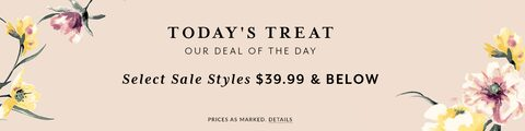 Today's Treat Our Deal Of the Day. Select Sale styles $39.99 & Below. Prices as Marked. Details