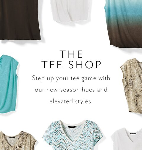 The Tee Shop. Step up your tee game with our new-season hues and elevated styles.
