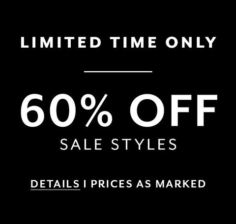 Limited time only. 60% off sale styles. Details. Prices as marked.