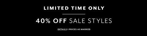 Limited time only. 40% off sale styles. Details. Prices as marked.