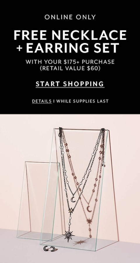 Free Necklace + Earring Set With Your $175+ Purchase (Retail Value $60).