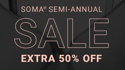 Soma semi-annual sale. Extra 50% off.